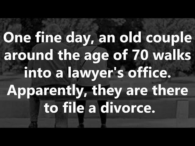 An Old Couple Around The Age Of 70 File A Divorce