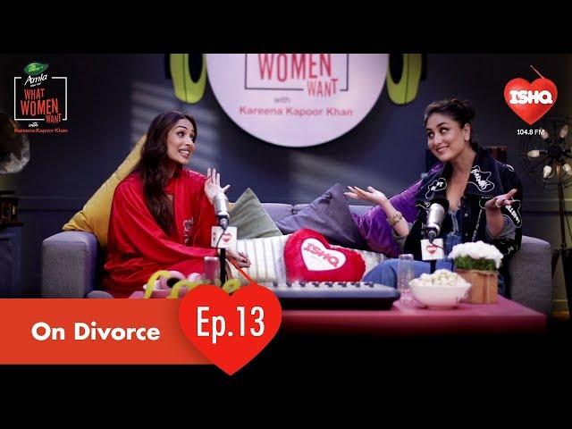 Malaika Arora & Kareena Kapoor Khan – Divorce & Women | Dabur Amla What Women Want | 104.8 Ishq