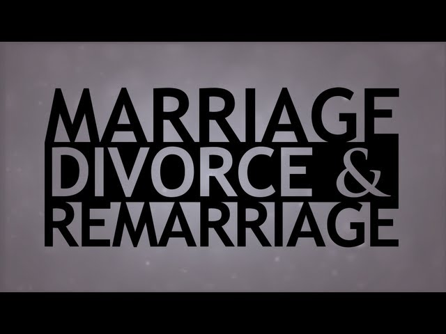 The Truth About… Marriage, Divorce And Remarriage